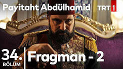 Payitaht Abdulhamid 34.Bölüm Yeni Fragmanı
