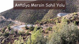 Antalya Mersin  Sahil Yolu Son Durum KASIM' 2019 1.Bölüm Gazipaşa-Anamur Yolu Full