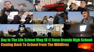 Day In The Life School Vlog 18 at Casa Grande High School
