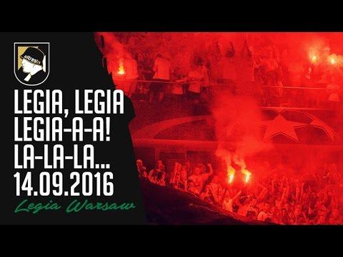 Legia, Legia, Legia, lalala... 14.09.2016 UCL