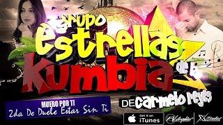 Muero Por Ti (2da Duele Estar Sin Ti) LIMPIA 2018 ➩ Estrellas De La Kumbia (Audio Oficial HD)