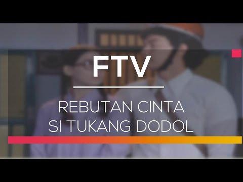 FTV SCTV - Rebutan Cinta Si Tukang Dodol