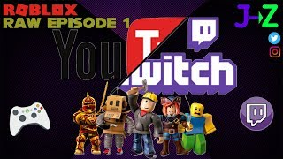 JtoZ Twitch RAW Replay #1 Roblox LIVE Gameplay