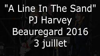 PJ Harvey -A Line In The Sand- Beauregard 3 juillet 2016