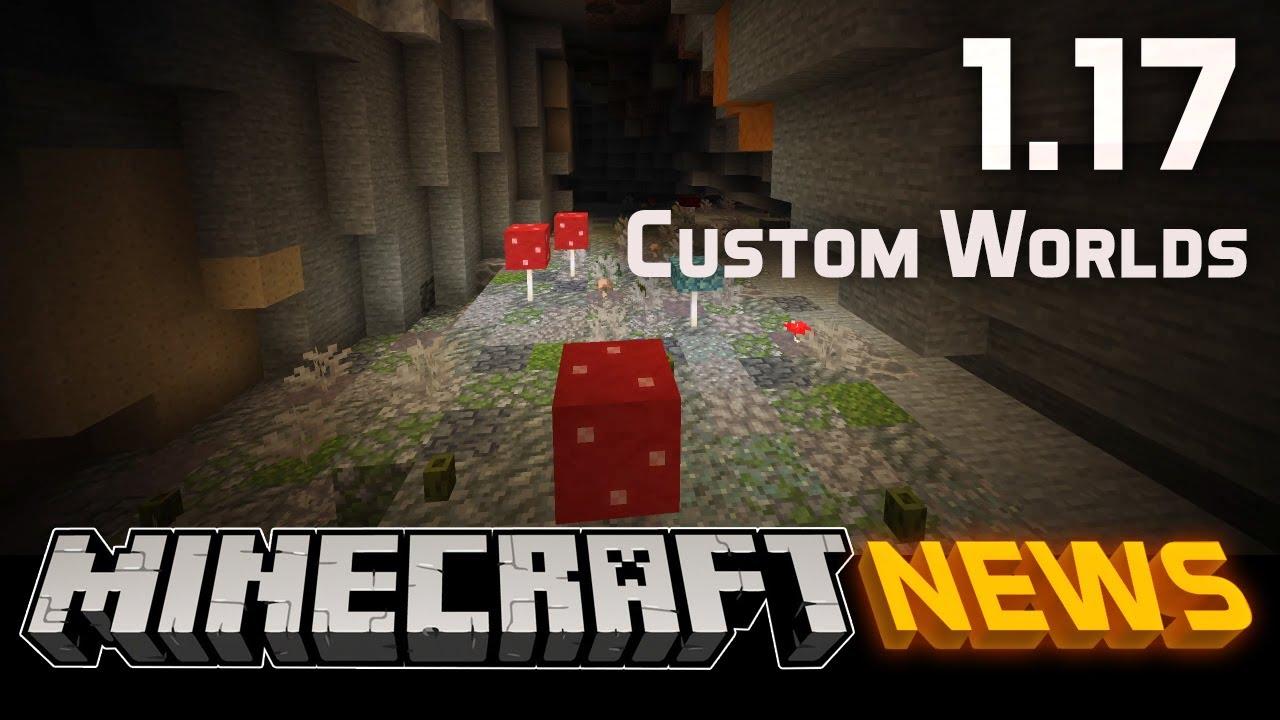 Custom World Changes in Minecraft Java Edition 1.17
