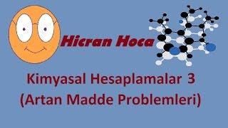 Hicran Hoca-Kimyasal Hesaplamalar 3(Artan Madde Problemleri-Kısa Ve Öz!)