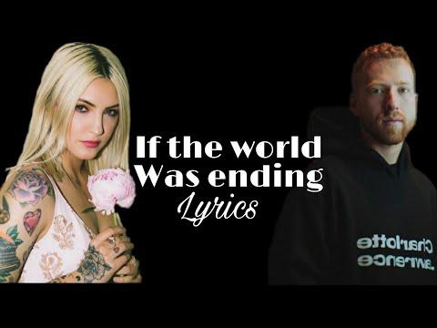 if-the-world-was-ending-lyrics
