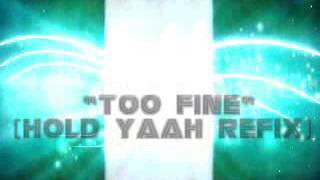 Download TOO FINE(HOLD YAH REFIX)- UZEDO MP3 song and Music Video