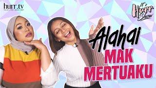 It's Hurr Show | Alahai Mak Mertuaku