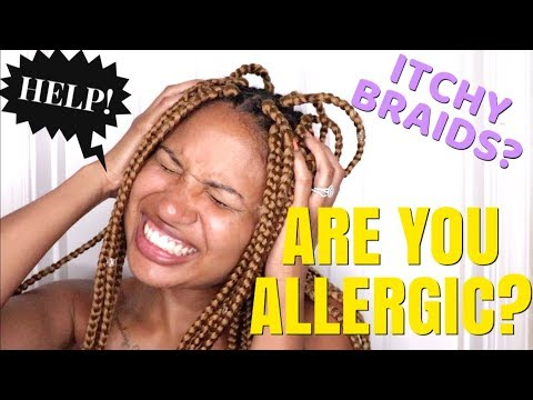 HOW TO RELIEVE ITCHY BRAIDS! - SYNTHETIC HAIR ALLERGY