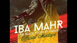 Iba mahr -  The black youth of harar [official mixtape] by dancehall soldiers | Feb 2015