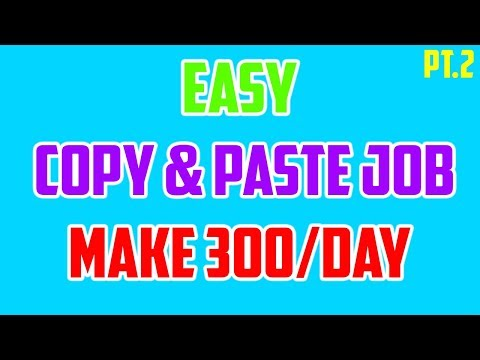 HOW TO MAKE $300 A DAY WITH COPY & PASTE JOB [Step By Step] 2019