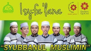 Download Video ISYFA'LANA | SYUBBANUL MUSLIMIN MP3 3GP MP4
