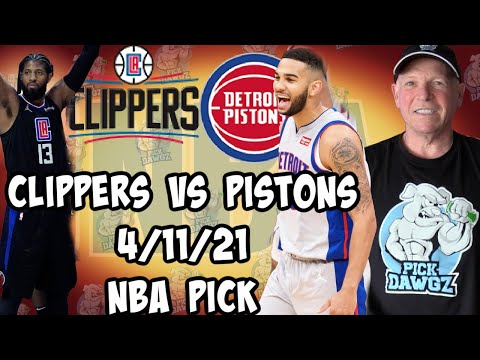 Los Angeles Clippers vs Detroit Pistons 4/11/21 Free NBA Pick and Prediction NBA Betting Tips