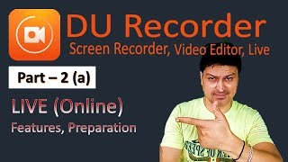 DU Live Stream Part 1 (a)  Features, Settings & Preps- An Advance Tutorial DU Recorder for Android