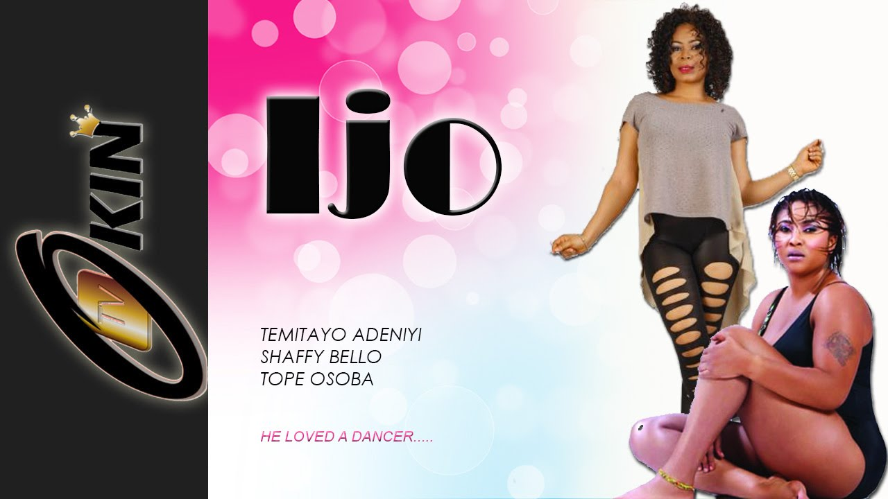Download IJO (DANCE) Latest Nollywood Movie 2015 staring Tope  Osba