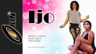 IJO (DANCE) Latest Nollywood Movie 2015 staring Tope  Osba