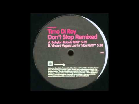 TIMO DI ROY -   Don't Stop  -(Babylon Robots Remix)