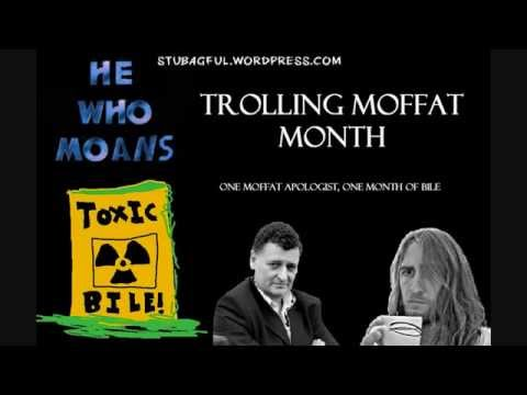 He Who Moans Doctor Who Editorials: Intro to Trolling Moffat Month