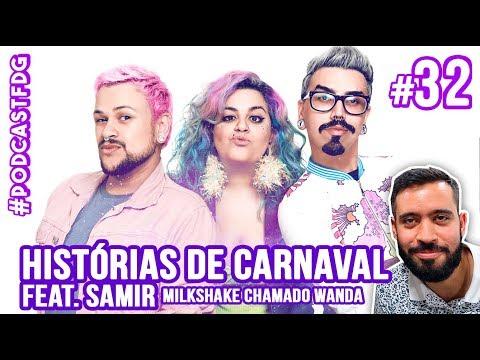 [ F D G #32 ] HISTÓRIAS DE CARNAVAL feat. Samir [PodcastWanda] - Filhos da Grávida de Taubaté