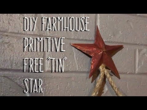 "DIY Farmhouse Primitive Free ""Tin"" Star"