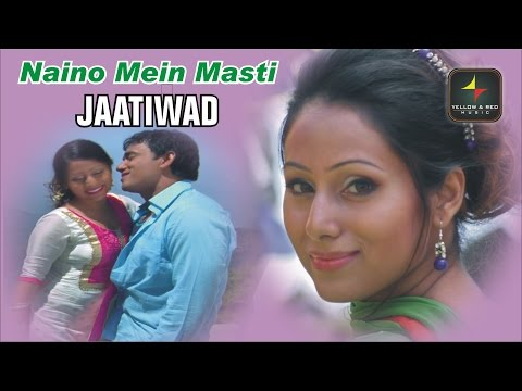 Naino Mein Masti | नैनो में मस्ती | Video Song | Jaatiwad | Udit Narayan, Mistu Vardhan |