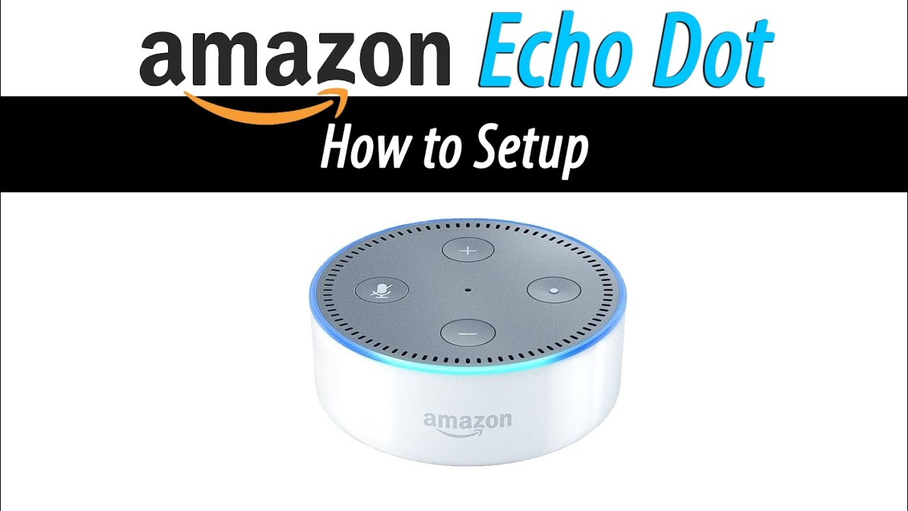 Echo Dot Installation Amazon Echo Dot How To Setup