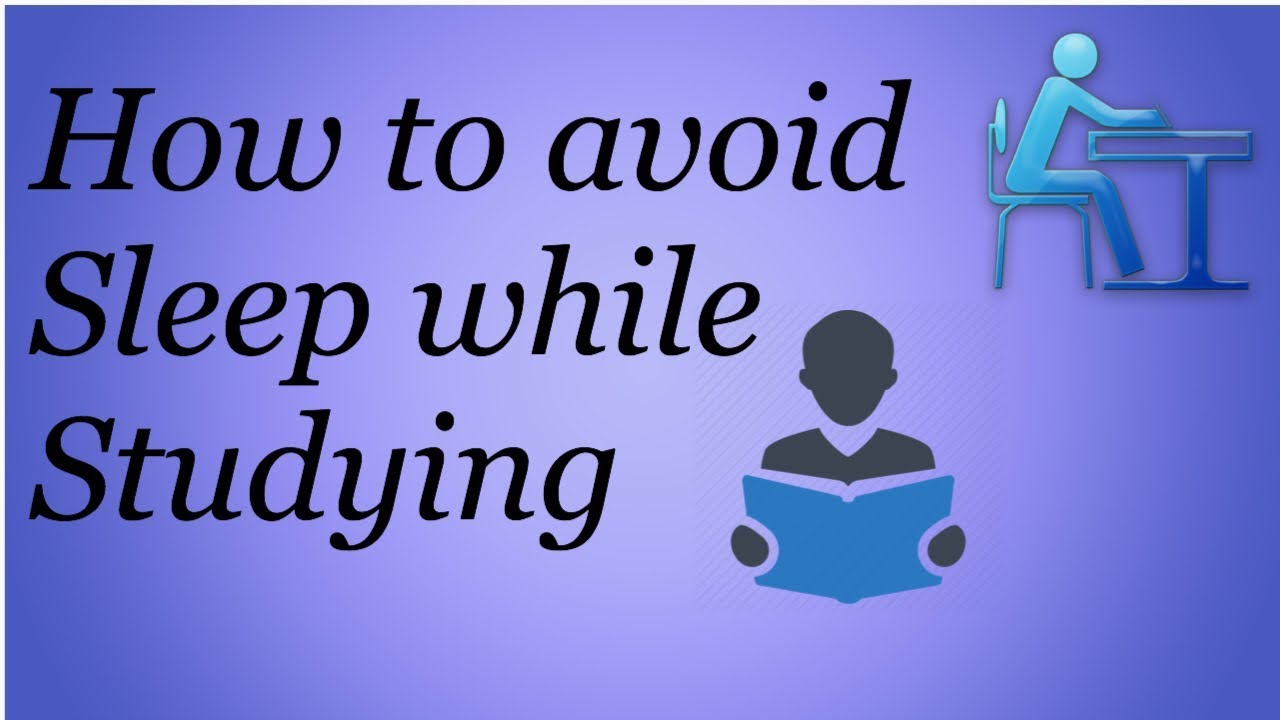 How to stop yourself from sleeping while studying