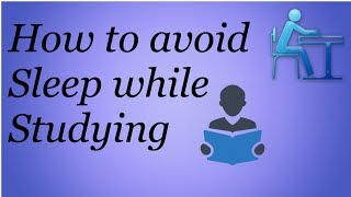 How to Avoid Sleep while Studying   10 Scientific Tips to avoid Sleep while Studying