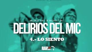 4.- Lo Siento - Micro TDH & Delirio - VIDEO CON LETRA - [ Delirios Del Mic EP] - RapShow TV