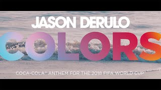 Video JASON DERULO - COLORS (Coca-Cola Anthem for the 2018 FIFA World Cup) Official Lyric Video download MP3, 3GP, MP4, WEBM, AVI, FLV April 2018