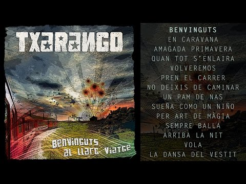 Txarango - Benvinguts Al Llarg Viatge (Àlbum Complet)