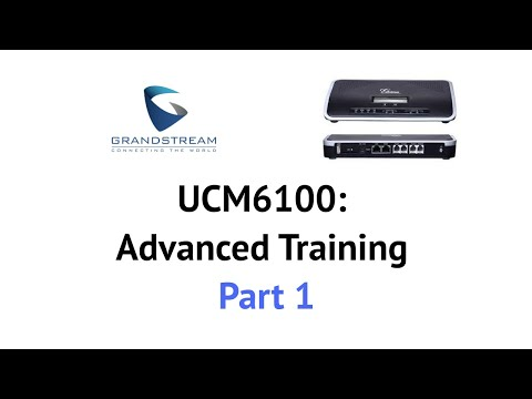 Grandstream UCM6100 advanced training for MKN Group resellers - Part A
