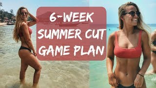 How I Plan To Cut For Summer In 6-Weeks