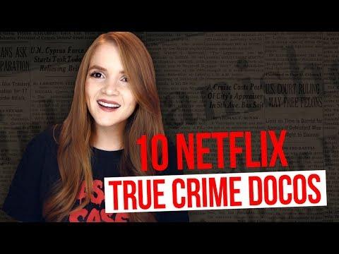 10 NETFLIX TRUE CRIME DOCOSSERIES YOU SHOULD WATCH!