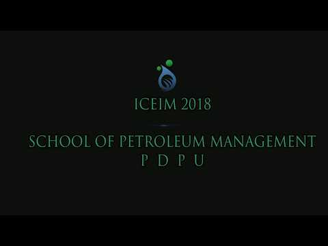 Glimpse of ICEIM 2016 & Welcome ICEIM 2018 - School of Petroleum Management, PDPU