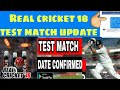 Real Cricket18 test match update release date confirm with Prof,