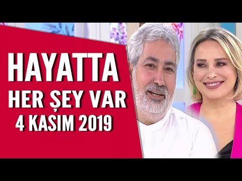 Hayatta Her Şey Var 4 Kasım 2019 / Mehmet Emin Kırgil
