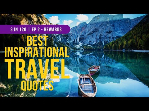 The Best Travel Video Quotes To Inspire Travel And Adventure - 12 Episodes.