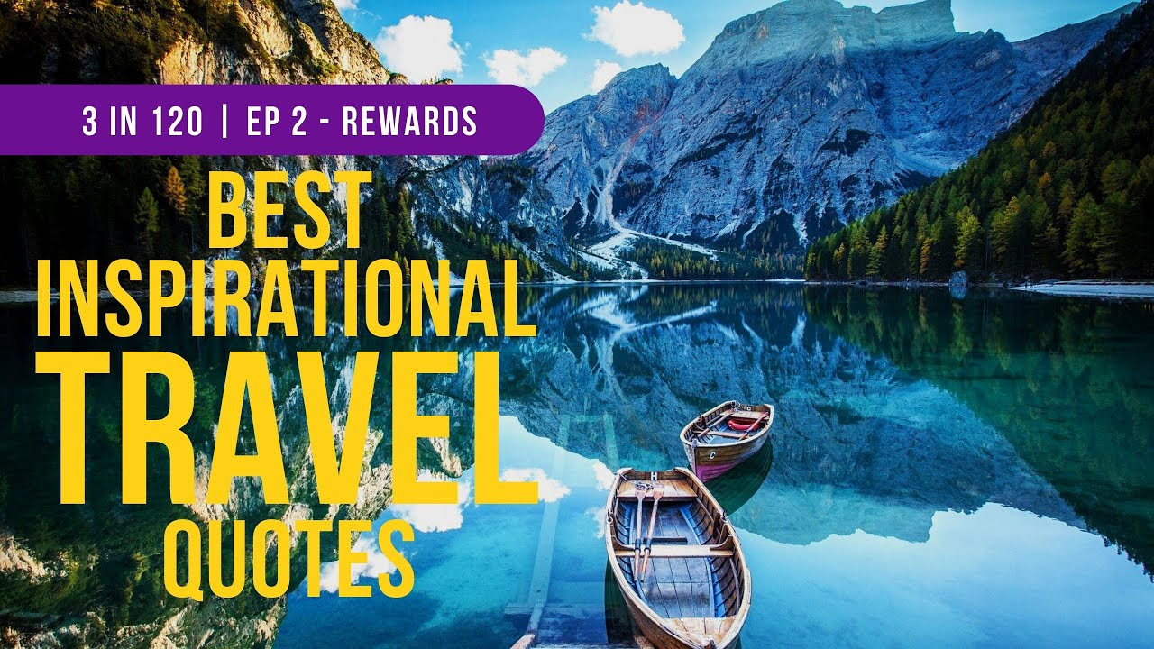Motivational Travel Quotes To Inspire Travel | 3 in 120 | Ep 2 - Travel Rewards
