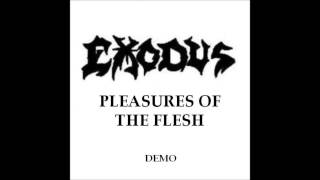 Exodus -  Pleasures of the Flesh - 1986 DEMO