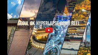 [Teaser] SEOUL 8K Hyperlapse Demo Reel 2020