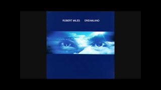 Robert Miles Dreamland Full Album