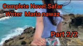 Urdu novel safar by maria nawaz part 2/2