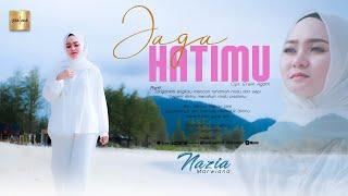 Nazia Marwiana - Jaga Hatimu (Official Music Video)