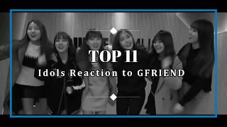 [TOP11] Idols Reaction to GFRIEND