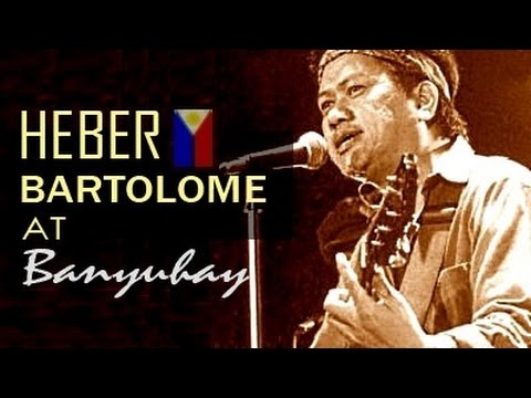 HEBER BARTOLOME / BANYUHAY Classic Songs : Filipino Music