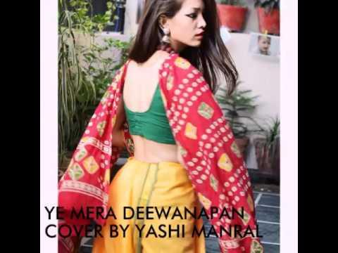 Ye Mera Deewanapan Hai By Yashi Manral