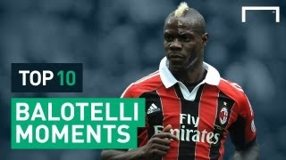Video Balotelli's Top 10 Moments Of Madness download MP3, 3GP, MP4, WEBM, AVI, FLV Juli 2018