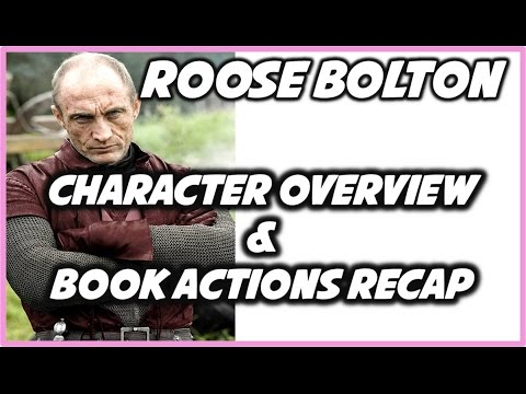 Roose Bolton: Character Overview & Book Actions Recap